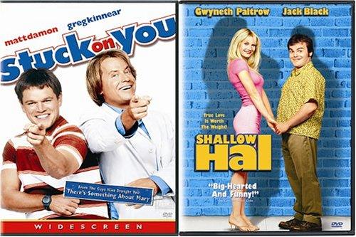 Stuck on You/Shallow Hal