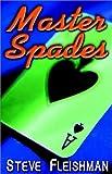 Master Spades, Steve Fleishman, 0971434018