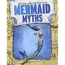 Mermaid Myths (Myths Across the Map)