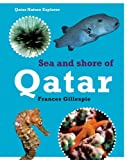 Sea and Shore Life of Qatar, Frances Gillespie, 9992194804