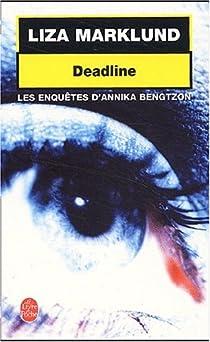 Annika Bengtzon, tome 4 : Deadline par Marklund