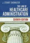 The Law of Healthcare Administration,...