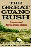 The Great Guano Rush, Jimmy M. Skaggs, 0312123396