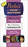 Perfect English Pronunciation: How to Pronounce Consonants [VHS]