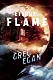 The Eternal Flame, Greg Egan, 159780293X