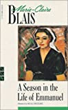A Season in the Life of Emmanuel, Marie-Claire Blais, 0771098804