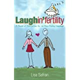 Laughin'fertility: A Bundle of Observations for the Baby-Making Challenged