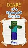 Minecraft: Diary of a Minecraft Zombie (An Unofficial Minecraft Book) (Minecraft Books, Minecraft Diary, Wimpy Villager, Minecraft Zombie, Wimpy Steve, ... Sorcerers, Minecraft Books for Kids Book 4)