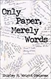 Only Paper, Merely Words, Shirley Mary Steinman, 0972401504