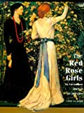 The Red Rose Girls: An Uncommon Story of Art and Love