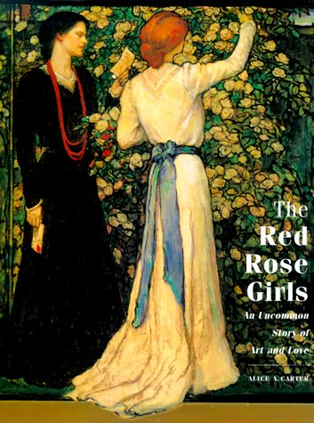 The Red Rose Girls: An Uncommon Story of Art and - Girl Oakley