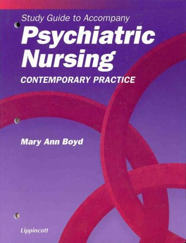 Study Guide to Accompany Psychiatric Nursing: Contemporary Practice