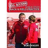 Bob Sanger: All Access Single Coach Track & Field Practice (DVD) by Bob Sanger