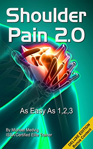 Shoulder Pain 2.0 Deluxe with Bonus Content: As easy as 123 (This Pain won't Fix Itself Book 1)