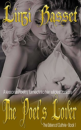 The Poet's Lover (The Sisters of Guthrie Book 1) by [Basset, Linzi]