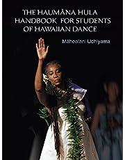 The Haumana Hula Handbook for Students of Hawaiian Dance: A Manual for the Student of Hawaiian Dance