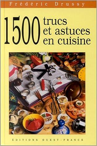 Téléchargements gratuits de livres audio sur iTunes 1 500 trucs et astuces en cuisine PDF PDB CHM by Frédéric Drussy