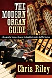 The Modern Organ Guide, Chris Riley, 1597816671