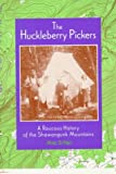 img - for The Huckleberry Pickers: A Raucous History of the Shawangunk Mountains book / textbook / text book