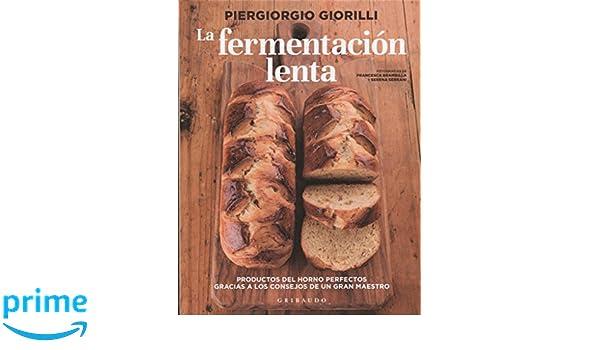 La fermentación lenta (Gribaudo): Amazon.es: Piergiorgio Giorilli: Libros