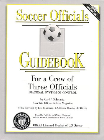 Soccer Systems - Soccer Officials Guidebook For a Crew of Three Officials (Diagonal System of Control)