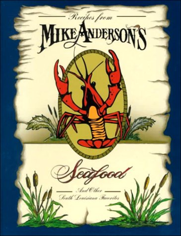 Recipes From Mike Andersons  Seafood And Other Southern Louisiana Favorites