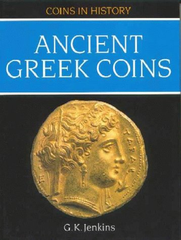 Ancient Greek Coins (Coins in History)