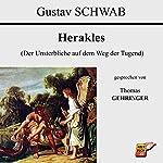 Herakles: Der Unsterbliche auf dem Weg der Tugend | Gustav Schwab