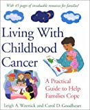 Living with Childhood Cancer: A Practical Guide to Help Families Cope (LifeTools: Books for the General Public)