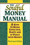 The Soulful Money Manual, Richard Mitz, 155874908X