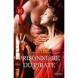 Prisonnière du pirate (Les Historiques) (French Edition)