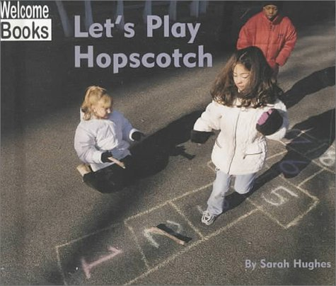 Let's Play Hopscotch (Welcome Books: Play Time)
