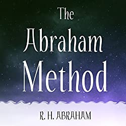 The Abraham Method: Shifting Your Vibration to Master the Law of Attraction