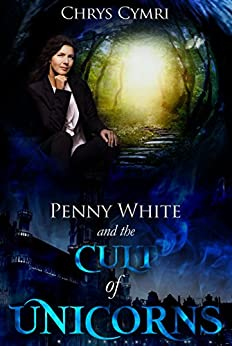 The Cult of Unicorns (Penny White Book 2) by [Cymri, Chrys]