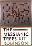 The Messianic Trees, Kit Robinson, 0976161265