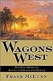 Wagons West, Frank McLynn, 0802117317