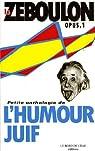 Le Zéboulon, Petite anthologie de l'humour juif : Opus 1 par Zéboulon