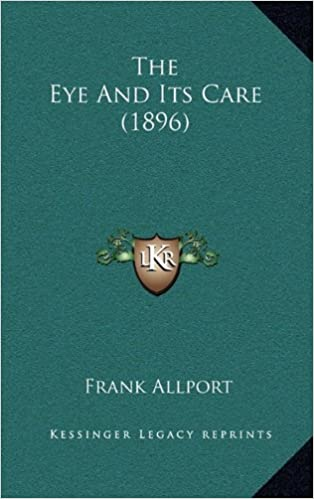 The Eye and Its Care (1896)
