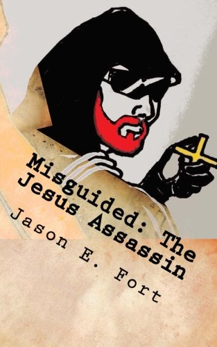 Misguided - The Jesus Assassin Edition: The Knox Mission (Volume 1)