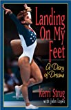 img - for Landing on My Feet: A Diary of Dreams book / textbook / text book