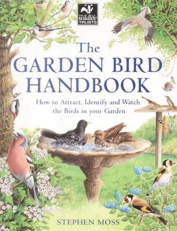The Garden Bird Handbook: How to Attract, Identify and Watch the Birds in Your Garden PDF