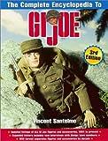 The Complete Encyclopedia to GI Joe, Vincent Santelmo, 0873418743