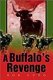 Buffalo's Revenge, Bob Lupo, 0595654878