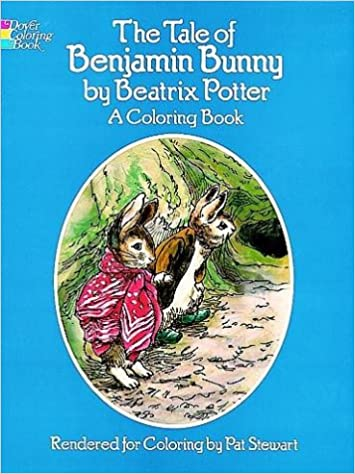 The Tale Of Benjamin Bunny A Coloring Book Dover Coloring Books Potter Beatrix Stewart Pat 9780486241142 Amazon Com Books