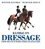 Klimke on Dressage: From the Young Horse Through Grand Prix