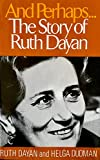 img - for And perhaps: The story of Ruth Dayan, book / textbook / text book