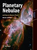 img - for Planetary Nebulae and How to Observe Them (Astronomers' Observing Guides) book / textbook / text book