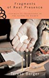 Fragments of Real Presence: Liturgical Traditions in the Hands of Women