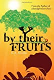 By their Fruits, K. A. Minton, 1450073050
