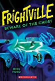 img - for Beware of the Ghost (Frightville #3) book / textbook / text book